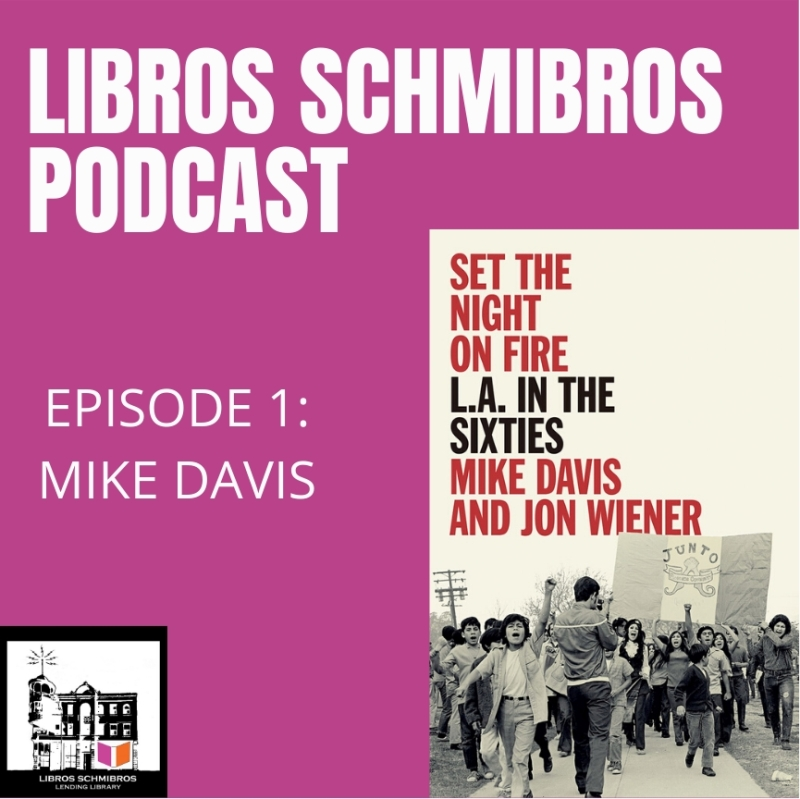 Watch on YouTube: Mike Davis Interview with David Kipen - Libros Schmibros Podcast
